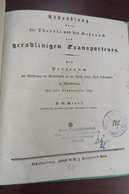 Abhandlung ber die Theorie und den Gebrauch des geradlinigen Transporteurs. (Treatise on the theory and use of the linear transporter)
