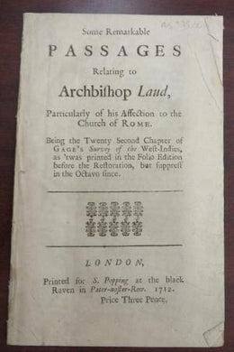 Some Remarkable Passages Relating to Archbishop Laud, Particularly of his Affection to the Church of Rome.