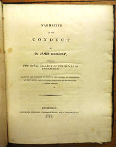 Narrative of the Conduct of Dr. James Gregory, Towards the Royal College of Physicians of Edinburgh