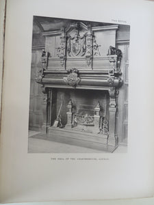 The English Fireplace: A History of the Development of the Chimney, Chimney-Piece and Firegrate with Their Accessories From the Earliest Times to the Beginning of the XIXth Century