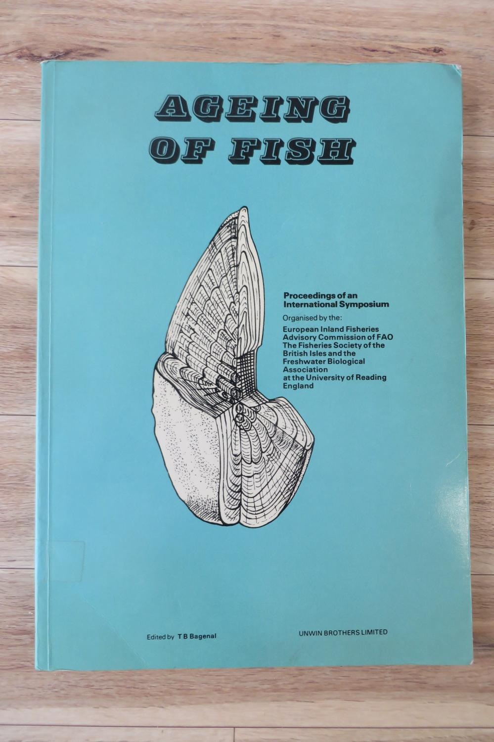 The Proceedings of an International Symposium on the Ageing of Fish