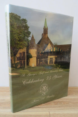 St. George's Golf and Country Club's 75th Anniversary 1929 - 2004
