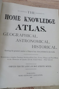 The Home Knowledge Atlas. Geographical, Astronomical, Historical. Showing the greatest number of Maps of any Atlas published in the world
