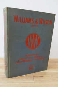 Williams & Wilson Catalogue No. 60. Machinery, Industrial Supplies, Engineering Equipment