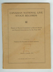 Canadian National Live Stock Records. Report of Record Committee to the Record Board and Record Associations for the year 1913