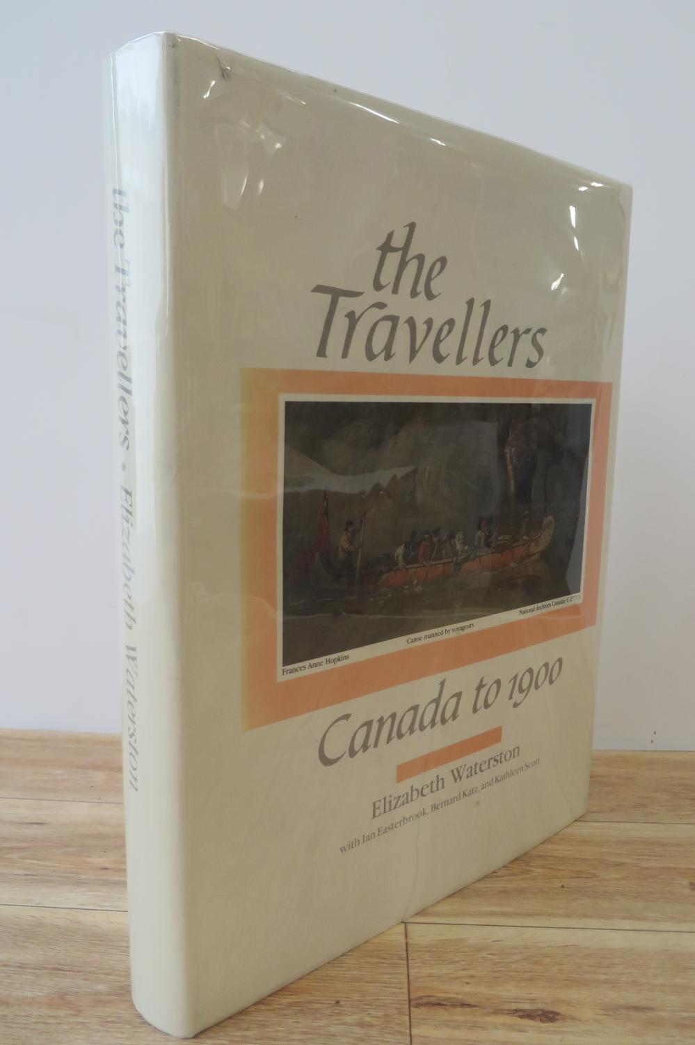 the Travellers: Canada to 1900. An annotated bibliography of works published in English from 1577