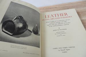 Leather in Life, Art and Industry: being an outline of its preparation and uses in Britain yesterday and today together with some reflections on its place in the world of synthetics tomorrow