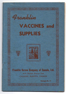 Franklin Vaccines and Supplies Catalog No. 47 Practical Helps for Preventing Live Stock Losses