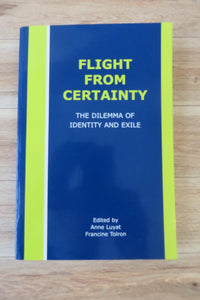 Flight From Certainty: The Dilemma of Identity and Exile
