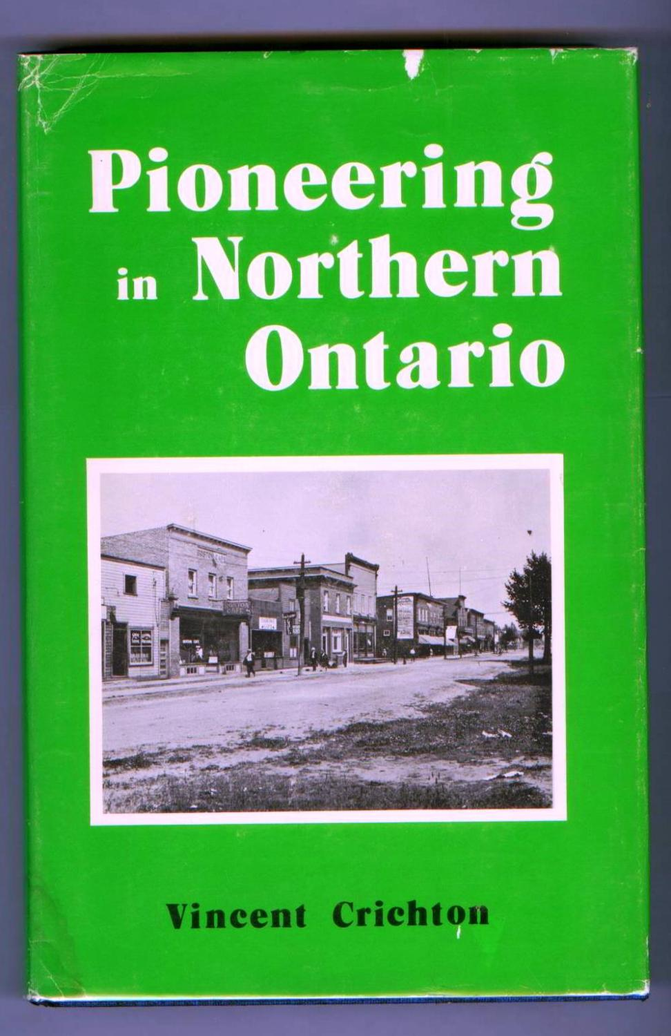 Pioneering in Northern Ontario: History of the Chapleau District