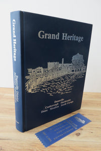 Grand Heritage: A History of Dunnville and the townships of Canborough, Dunn, Moulton, Sherbrooke and South Cayuga