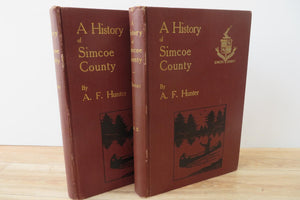 A History of Simcoe County. Vol. I. Its Public Affairs. Vol. II. The Pioneers