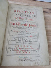 A Relation of the Conference Between William Laud, Late Lord Arch-bishop of Canterbury, and Mr. Fisher the Jesuit, By the Command of King James, of ever Blessed Memory. With An Answer to such Exceptions as A. C. takes against it