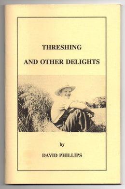 Threshing and Other Delights: Vignettes of Farm Life in Southwestern Ontario 1935-1947