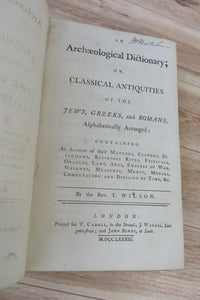 An Archaeological Dictionary; or, Classical Antiquities of the Jews, Greeks, and Romans, Alphabetically Arranged