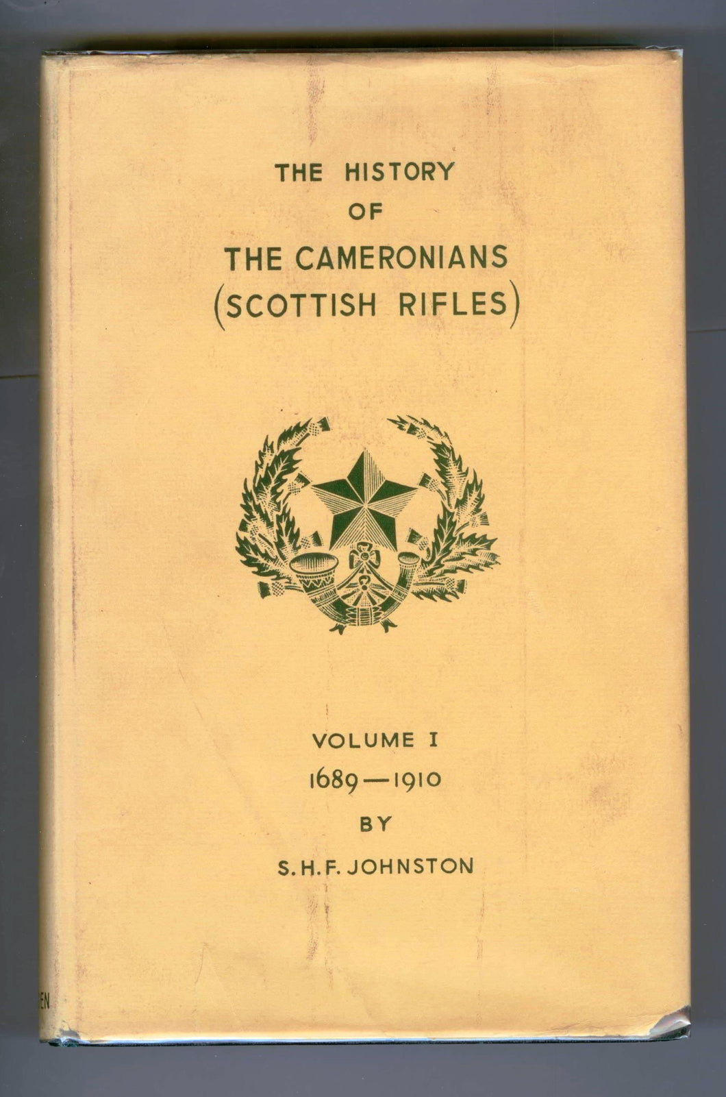 The History of the Cameronians (Scottish Rifles) 26th and 90th. Volume 1, 1689-1910