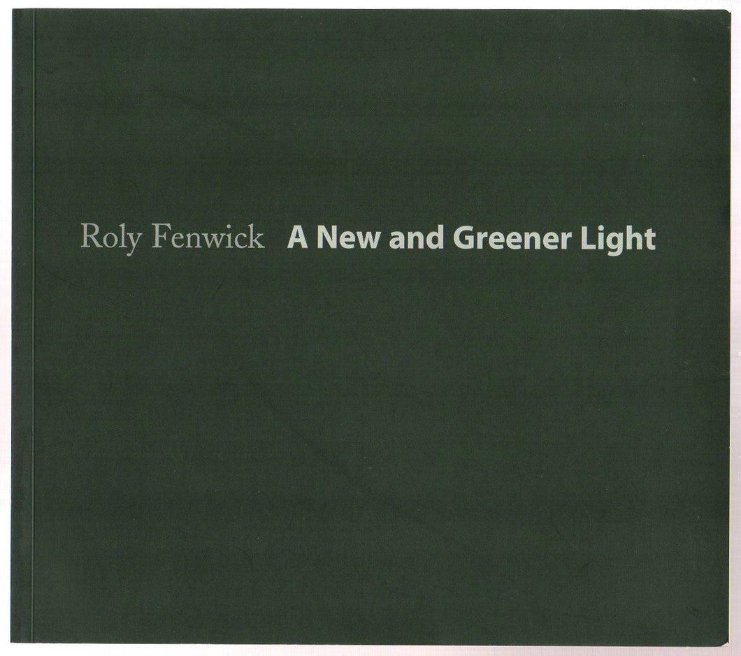 Roly Fenwick: A New and Greener Light