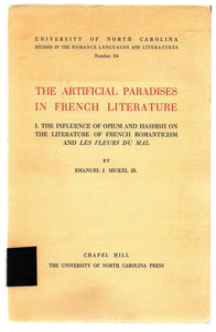 The Artificial Paradises in French Literature. I. The Influence of Opium and Hashish on the Literature of French Romanticism and Les Fleurs du Mal