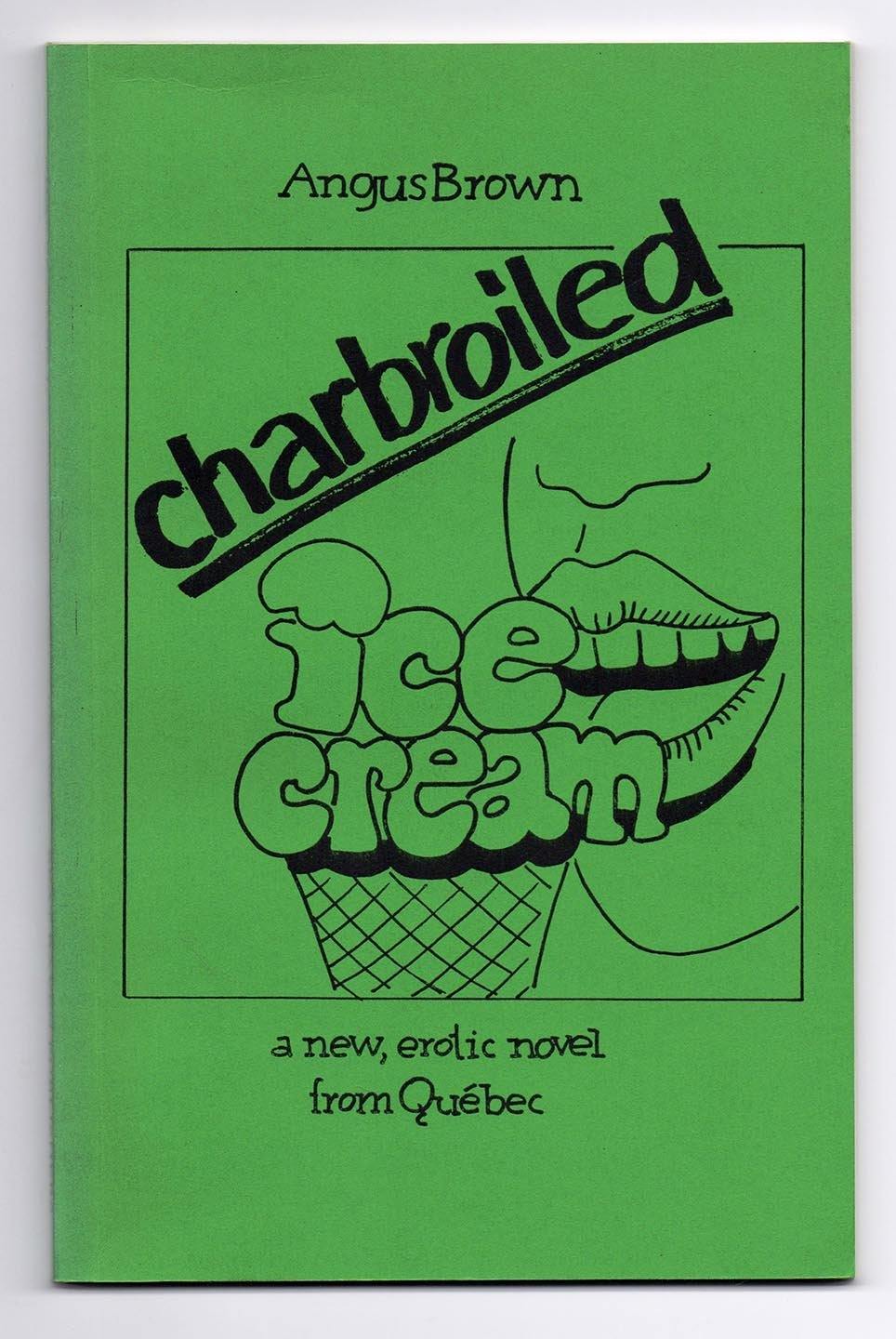 charbroiled ice cream: a new, erotic novel from Qubec