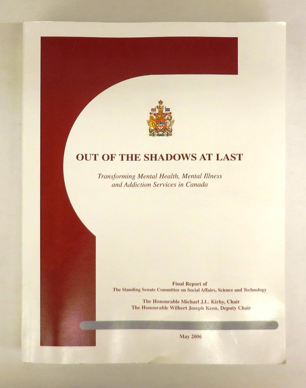 Out Of The Shadows At Last: Transforming Mental Health, Mental Illness and Addiction Services in Canada