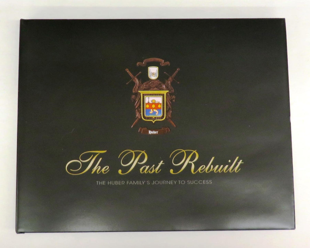 The Past Rebuilt: The Huber Family's Journey to Success