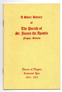 A Short History of The  Parish of St. James the Apostle, Fergus, Ontario