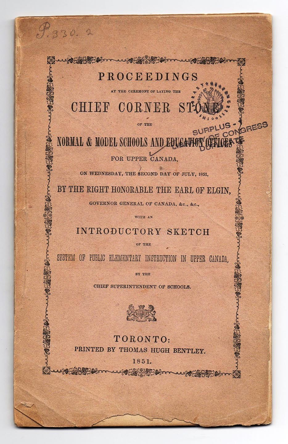 Proceedings at the Ceremony of Laying the Chief Corner Stone of the Normal & Model Schools and Education Offices for Upper Canada, On Wednesday, the Second Day of July, 1851