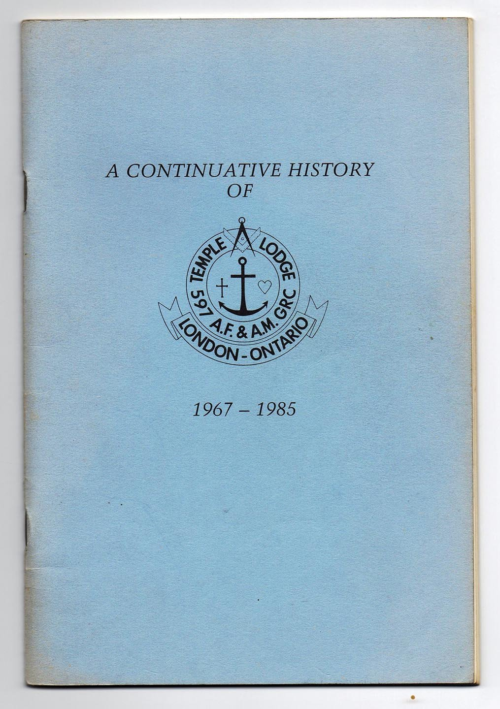 Continuative History of  Temple Lodge No. 597 A.F. and A.M. G.R.C. 1967-1985