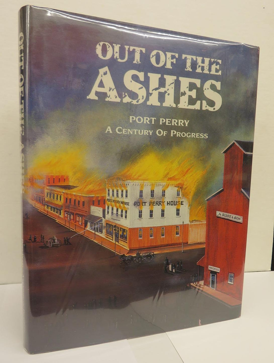Out of the Ashes: Port Perry A Century of Progress
