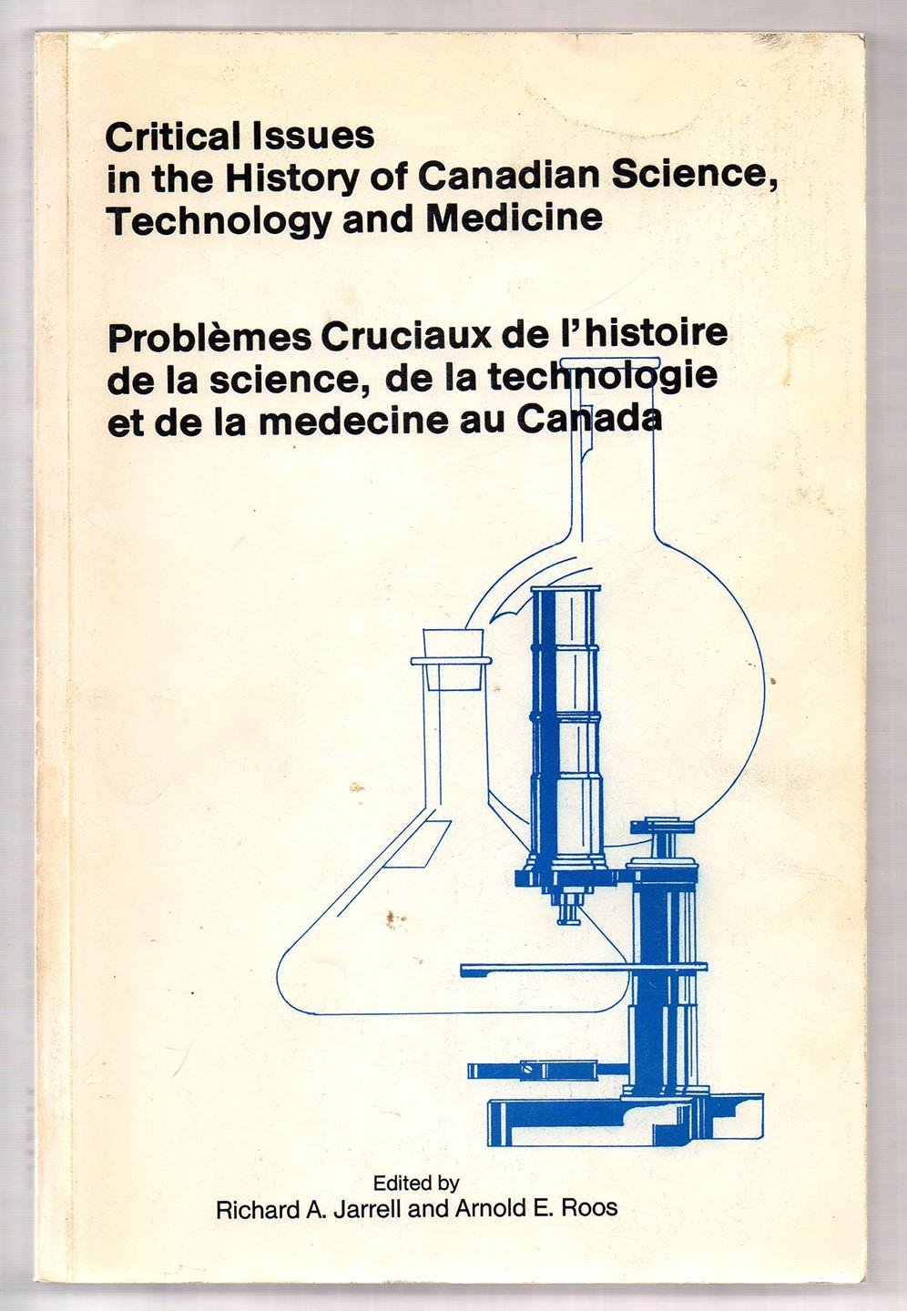Critical Issues in the History of Canadian Science, Technology and  Medicine: Second Conference on the History of Canadian Science, Technology  and