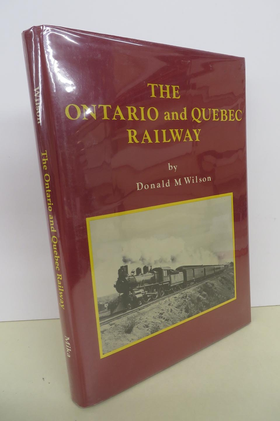 The Ontario & Quebec Railway: A History of the Development of the Canadian Pacific System in Southern Ontario