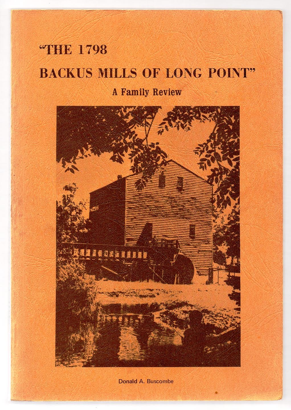 The 1798 Backus Mills of Long Point A Family Review