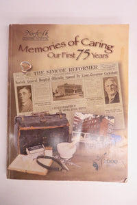 Norfolk General Hospital; Memories of Caring, Our First 75 Years