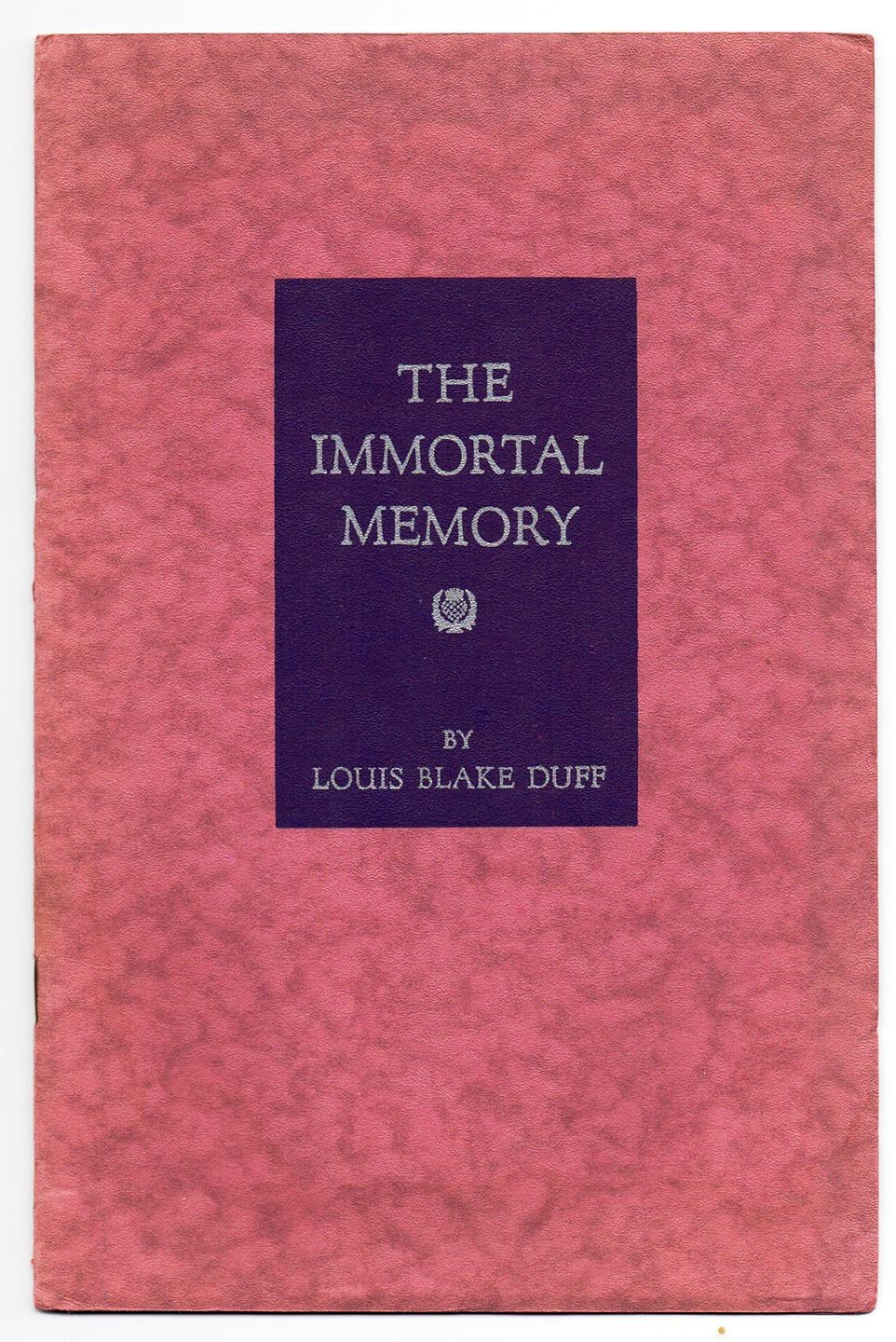 The Immortal Memory: An Address before the Burns Literary Society of Toronto, January 25, 1944