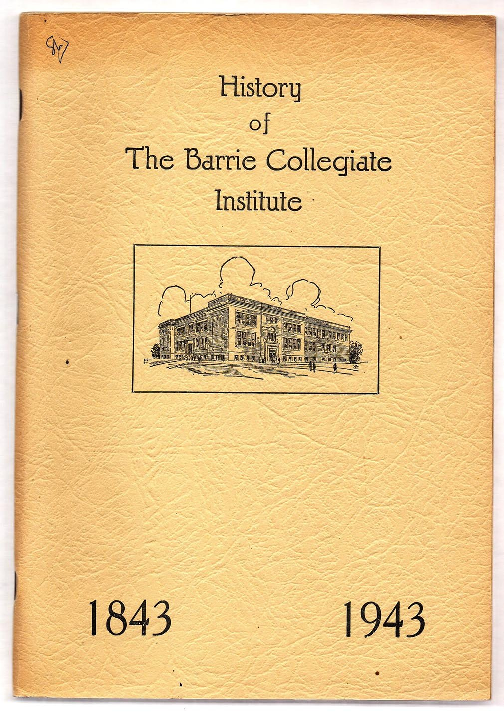 The Collegiate Institute, Barrie, Ontario 1843-1943