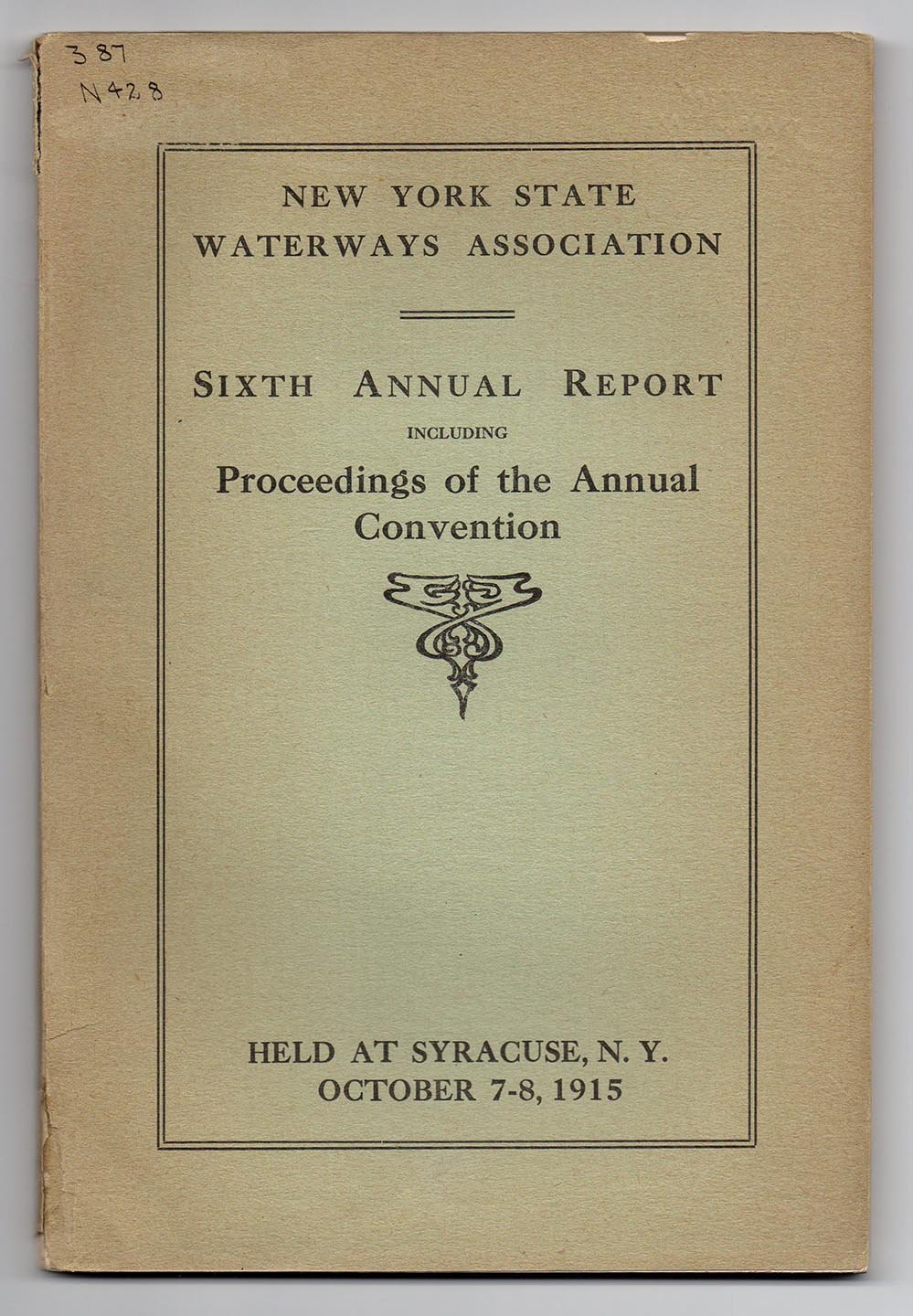 New York State Waterways Association Sixth Annual Report Including Proceedings of the Annual Convention Held at Syracuse, N.Y. October 7-8, 1915