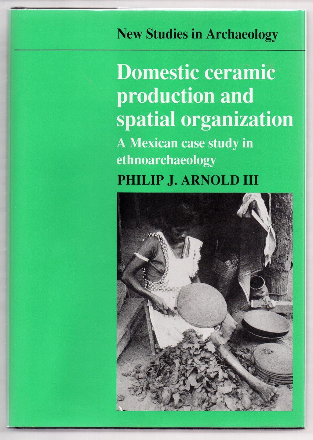 Domestic ceramic production and spatial organization: A Mexican case study in ethnoarchaeology