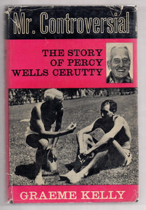 Mr. Controversial: The Story of Percy Wells Cerutty