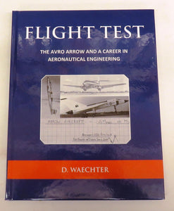 Flight Test: The Avro Arrow and a Career in Aeronautical Engineering
