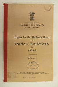 Report by the Railway Board on Indian Railways for 1958-9. Volume 1