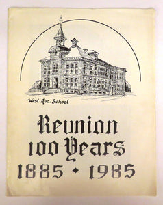 West Ave. School Reunion 100 Years 1885-1985
