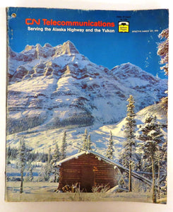 CN Telecommunications telephone directory for Alaska Highway and the Yukon, 1972
