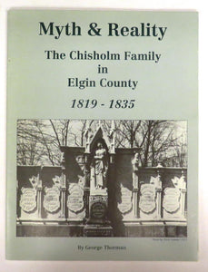 Myth & Reality: The Chisholm Family in Elgin County 1819-1835