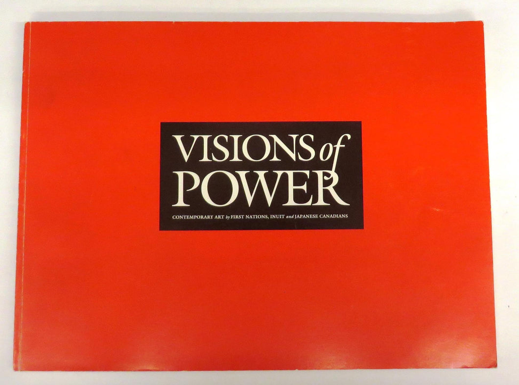 Visions of Power: Contemporary Art by First Nations, Inuit and Japanese Canadians
