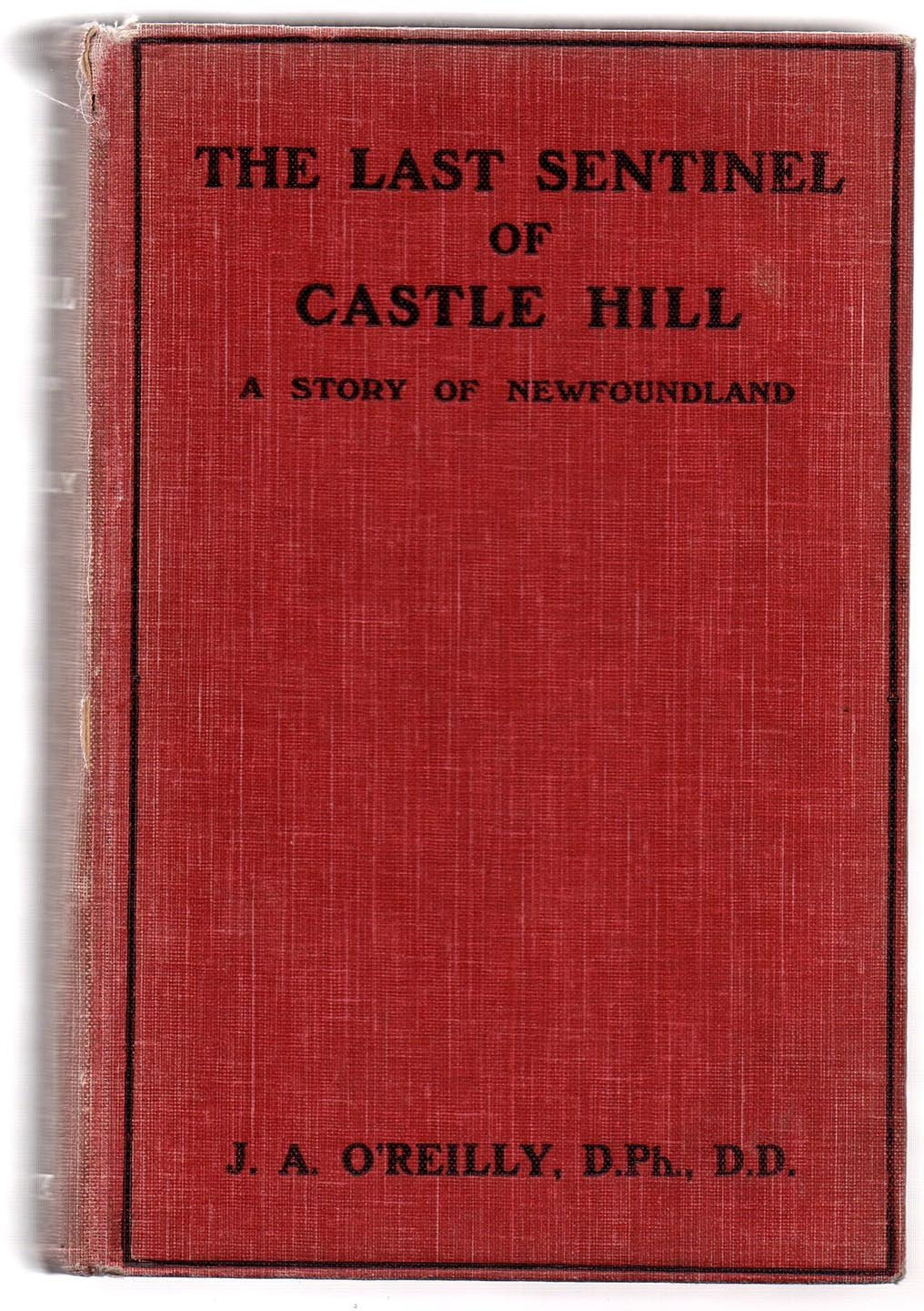 The Last Sentinel of Castle Hill: A Story of Newfoundland