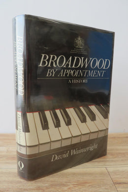 Broadwood By Appointment: A History