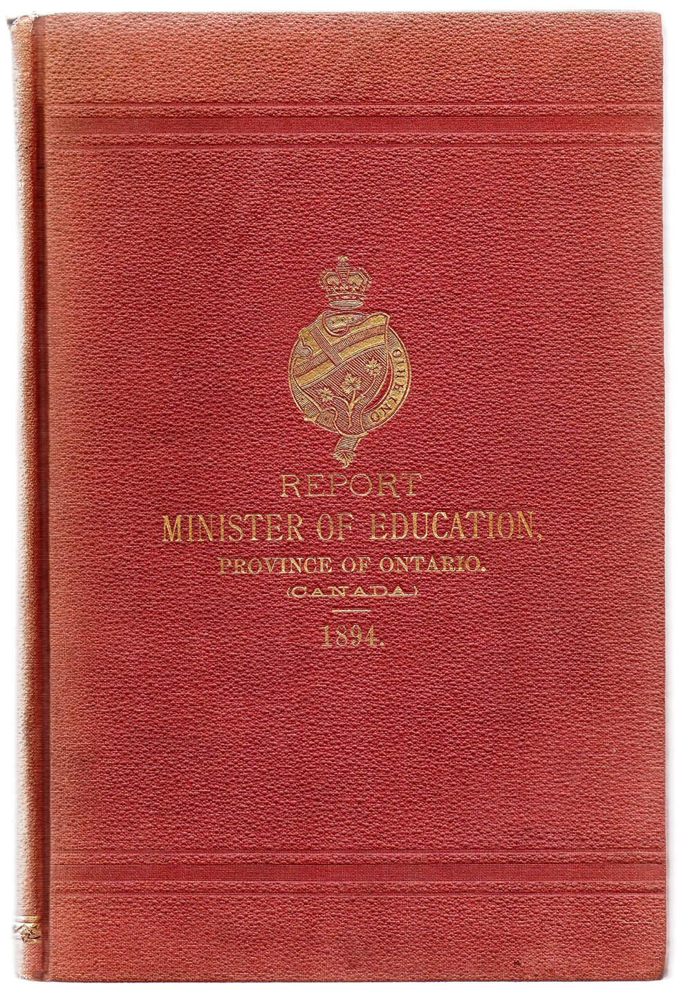 Report of the Minister of Education (Ontario), For the year 1894 with the Statistics of 1893