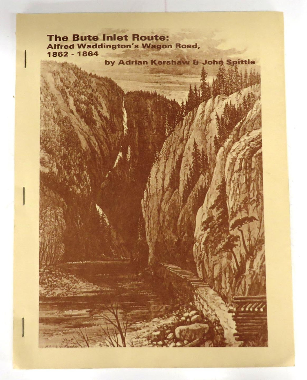 The Bute Inlet Route: Alfred Waddington's Wagon Road, 1862-1864