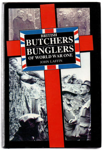 British Butchers and Bunglers of World War One