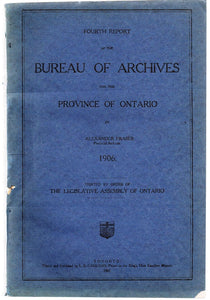 Fourth Report of the Bureau of Archives for the Province of Ontario, 1906
